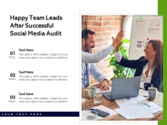 Happy Team Leads After Successful Social Media Audit Ppt PowerPoint Presentation File Information PDF