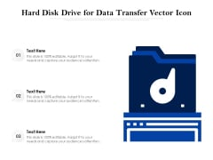 Hard Disk Drive For Data Transfer Vector Icon Ppt PowerPoint Presentation Gallery Master Slide PDF