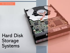 Hard Disk Storage Systems Storage Device Ppt PowerPoint Presentation Complete Deck