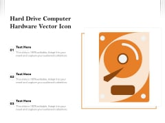 Hard Drive Computer Hardware Vector Icon Ppt PowerPoint Presentation File Graphics PDF