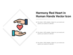Harmony Red Heart In Human Hands Vector Icon Ppt PowerPoint Presentation Infographics Clipart Images