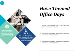 Have Themed Office Days Management Ppt PowerPoint Presentation Gallery Clipart