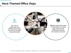 Have Themed Office Days Marketing Ppt Powerpoint Presentation Gallery Backgrounds