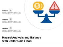 Hazard Analysis And Balance With Dollar Coins Icon Ppt PowerPoint Presentation Gallery Infographics PDF
