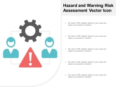Hazard And Warning Risk Assessment Vector Icon Ppt PowerPoint Presentation Outline Summary