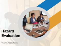 Hazard Evaluation Risk Assessment Flow Chart Involves Ppt PowerPoint Presentation Complete Deck