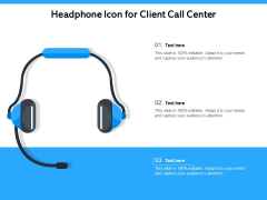 Headphone Icon For Client Call Center Ppt PowerPoint Presentation File Slide PDF