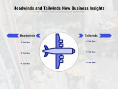 Headwinds And Tailwinds New Business Insights Ppt PowerPoint Presentation File Styles PDF