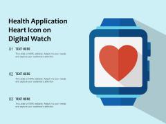 Health Application Heart Icon On Digital Watch Ppt PowerPoint Presentation Portfolio Examples PDF