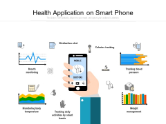Health Application On Smart Phone Ppt PowerPoint Presentation Gallery Infographic Template PDF