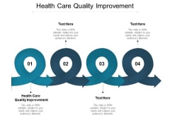 Health Care Quality Improvement Ppt PowerPoint Presentation Infographics Format Ideas Cpb