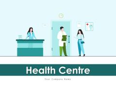 Health Centre Child Specialist Test Ppt PowerPoint Presentation Complete Deck