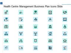 Health Centre Management Business Plan Icons Slide Themes PDF