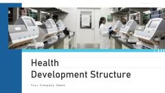 Health Development Structure Strategies Ppt PowerPoint Presentation Complete Deck With Slides