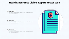 Health Insurance Claims Report Vector Icon Ppt PowerPoint Presentation Gallery Elements PDF