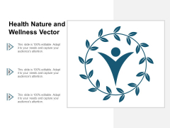 Health Nature And Wellness Vector Ppt Powerpoint Presentation Pictures Show