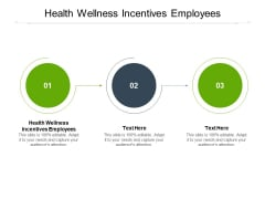 Health Wellness Incentives Employees Ppt PowerPoint Presentation Summary Visual Aids Cpb
