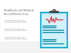 Healthcare And Medical Record Vector Icon Ppt PowerPoint Presentation Icon Example PDF