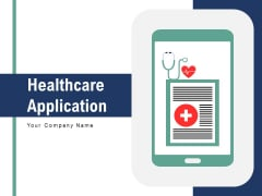 Healthcare Application Mobile Devices Medical Box Ppt PowerPoint Presentation Complete Deck