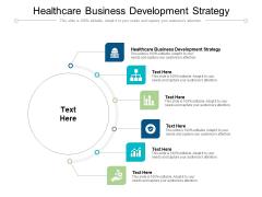 Healthcare Business Development Strategy Ppt PowerPoint Presentation Styles Slides Cpb Pdf