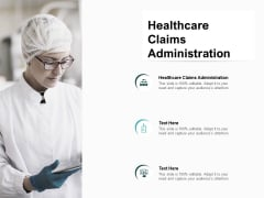 Healthcare Claims Administration Ppt PowerPoint Presentation Portfolio Elements Cpb Pdf
