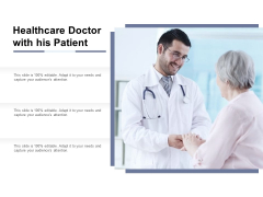 Healthcare Doctor With His Patient Ppt PowerPoint Presentation Show Information