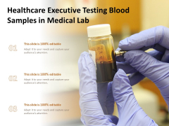 Healthcare Executive Testing Blood Samples In Medical Lab Ppt PowerPoint Presentation Icon Templates PDF