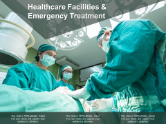 Healthcare Facilities And Emergency Treatment Ppt PowerPoint Presentation Gallery Design Inspiration