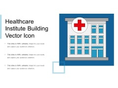 Healthcare Institute Building Vector Icon Ppt PowerPoint Presentation Summary Pictures PDF
