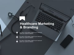 Healthcare Marketing And Branding Ppt PowerPoint Presentation Pictures Designs Download