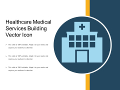 Healthcare Medical Services Building Vector Icon Ppt PowerPoint Presentation Show Examples PDF