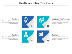Healthcare Plan Pros Cons Ppt PowerPoint Presentation File Slides Cpb