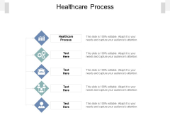 Healthcare Process Ppt PowerPoint Presentation Show Designs Download Cpb Pdf
