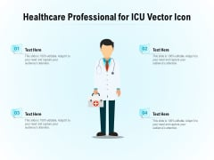 Healthcare Professional For ICU Vector Icon Ppt PowerPoint Presentation Professional Ideas PDF