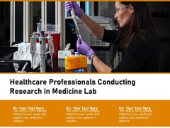 Healthcare Professionals Conducting Research In Medicine Lab Ppt PowerPoint Presentation File Portrait PDF