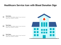 Healthcare Service Icon With Blood Donation Sign Ppt PowerPoint Presentation File Slide PDF