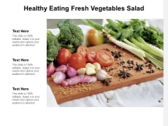 Healthy Eating Fresh Vegetables Salad Ppt Powerpoint Presentation Pictures Example