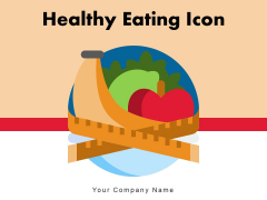 Healthy Eating Icon Food Items Ppt PowerPoint Presentation Complete Deck