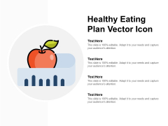Healthy Eating Plan Vector Icon Ppt Powerpoint Presentation Influencers