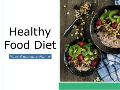Healthy Food Diet Healthy Diet Green Tea Ppt PowerPoint Presentation Complete Deck