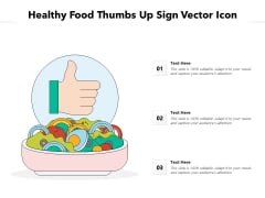 Healthy Food Thumbs Up Sign Vector Icon Ppt PowerPoint Presentation Gallery Templates PDF