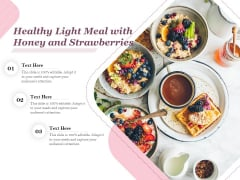 Healthy Light Meal With Honey And Strawberries Ppt PowerPoint Presentation Layouts Example PDF