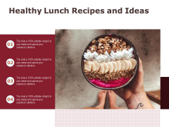Healthy Lunch Recipes And Ideas Ppt PowerPoint Presentation File Formats PDF