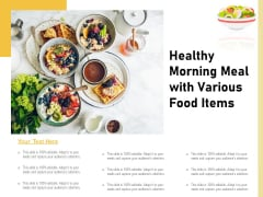 Healthy Morning Meal With Various Food Items Ppt PowerPoint Presentation Infographics Example File PDF