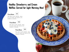 Healthy Strawberry And Cream Waffles Served For Light Morning Meal Ppt PowerPoint Presentation File Format Ideas PDF