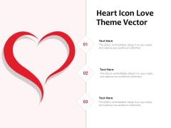 Heart Icon Love Theme Vector Ppt PowerPoint Presentation Model Example Topics PDF