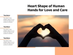 Heart Shape Of Human Hands For Love And Care Ppt PowerPoint Presentation Inspiration Background Designs PDF