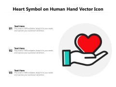 Heart Symbol On Human Hand Vector Icon Ppt PowerPoint Presentation Gallery Slide PDF