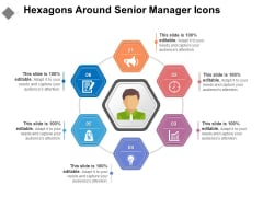 Hexagons Around Senior Manager Icons Ppt PowerPoint Presentation File Background Designs PDF
