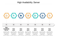 High Availability Server Ppt PowerPoint Presentation Show Templates Cpb